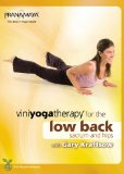 Viniyoga Therapy for the Low Back, Sacrum & Hips